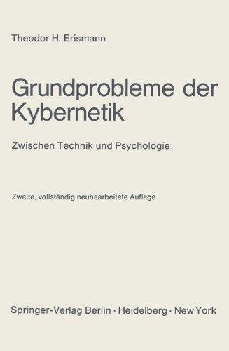 Grundprobleme Der Kybernetik: Zwischen Technik Und Psychologie 9783540058212