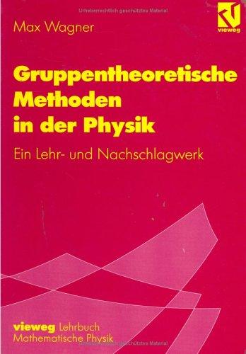 Gruppentheoretische Methoden in Der Physik: Ein Lehr- Und Nachschlagewerk 9783540415282