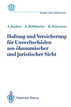 Haftung Und Versicherung F R Umweltsch Den Aus Konomischer Und Juristischer Sicht 9783540552147