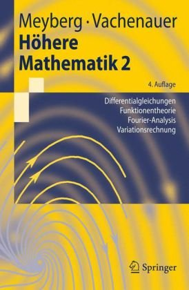 Hohere Mathematik 2: Differentialgleichungen, Funktionentheorie, Fourier-Analysis, Variationsrechnung 9783540418511