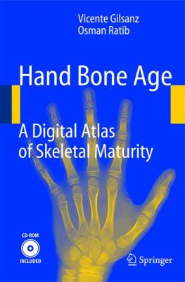 Hand Bone Age: A Digital Atlas of Skeletal Maturity 9783540209515