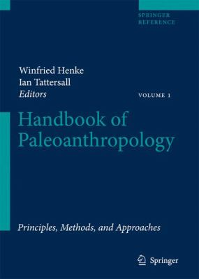 Handbook of Paleoanthropology: Vol I: Principles, Methods and Approaches Vol II: Primate Evolution and Human Origins Vol III: Phylogeny of Hominids