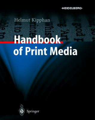Handbook of Print Media: Technologies and Production Methods [With CDROM] 9783540673262