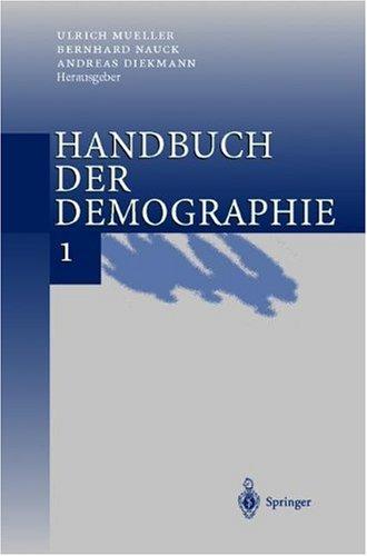 Handbuch Der Demographie 1: Modelle Und Methoden 9783540661061