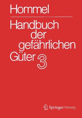 Handbuch Der Gef Hrlichen G Ter. Band 3: Merkbl Tter 803-1205 9783540756712