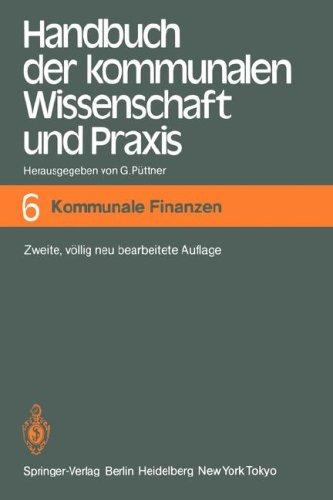 Handbuch Der Kommunalen Wissenschaft Und Praxis: Band 6: Kommunale Finanzen 9783540110330