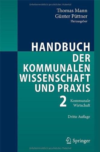 Handbuch Der Kommunalen Wissenschaft Und Praxis: Band 2: Kommunale Wirtschaft 9783540775263