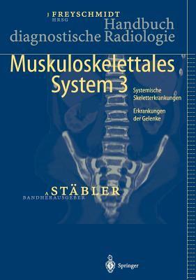 Handbuch Diagnostische Radiologie: Muskuloskelettales System 3 9783540242291