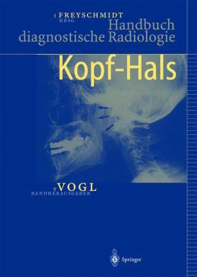 Handbuch Diagnostische Radiologie: Kopf-Hals 9783540414179