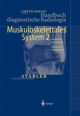 Handbuch Diagnostische Radiologie: Muskuloskelettales System 2 9783540414254