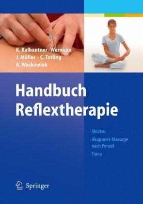 Handbuch Reflextherapie: Shiatsu Akupunkt-Massage nach Penzel Tuina 9783540202899