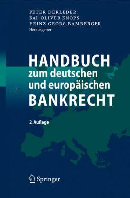 Handbuch Zum Deutschen Und Europ Ischen Bankrecht 9783540766445