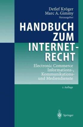 Handbuch Zum Internetrecht: Electronic Commerce - Informations-, Kommunikations- Und Mediendienste 9783540420330
