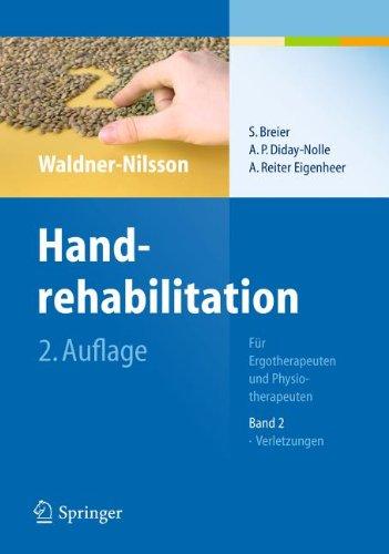 Handrehabilitation: F R Ergo- Und Physiotherapeuten Band 2: Verletzungen