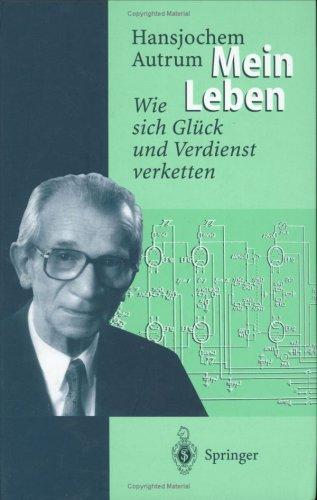 Hansjochem Autrum: Mein Leben: Wie Sich Gluck Und Verdienst Verketten 9783540592365