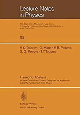 Harmonic Analysis on the N-Dimensional Lorentz Group and Its Application to Conformal Quantum Field Theory 9783540081500
