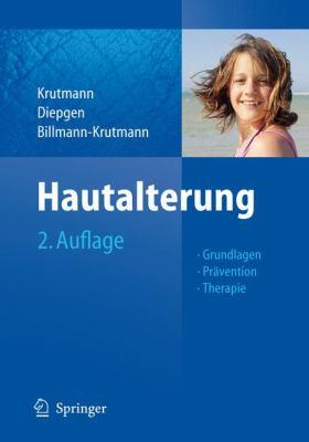 Hautalterung: Grundlagen - Pravention - Therapie 9783540768203
