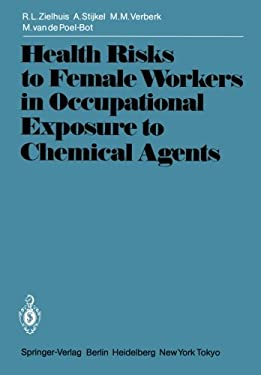 Health Risks to Female Workers in Occupational Exposure to Chemical Agents 9783540135791