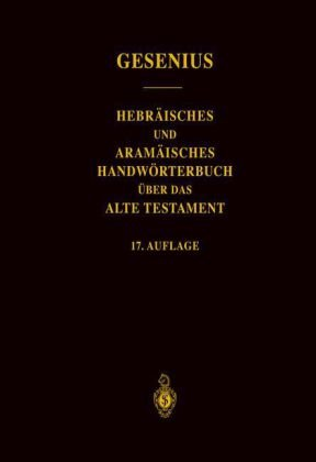 Hebraisches Und Aramaisches Handworterbuch Uber das Alte Testament 9783540028239