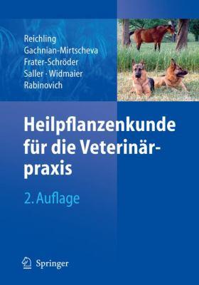 Heilpflanzenkunde Fur die Veterinarpraxis 9783540725459