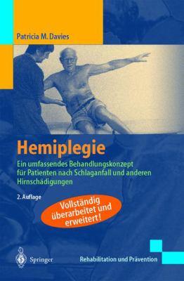 Hemiplegie: Ein Umfassendes Behandlungskonzept Fur Patienten Nach Schlaganfall Und Anderen Hirnsch Digungen (2., Vollst. Uber Arb. 9783540417941