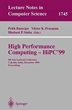 High Performance Computing - HIPC'99: 6th International Conference, Calcutta, India, December 17-20, 1999 Proceedings 9783540669074