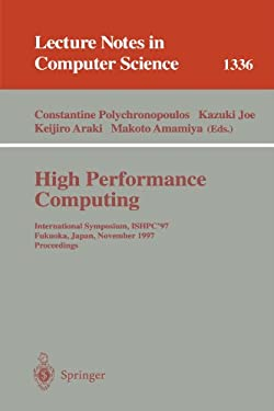 High Performance Computing: International Symposium, Ishpc'97, Fukuoka, Japan, November 4-6, 1997, Proceedings 9783540637660