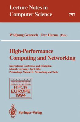 High-Performance Computing and Networking: International Conference and Exhibition, Munich, Germany, April 18 - 20, 1994. Proceedings. Volume 2: Netwo 9783540579816