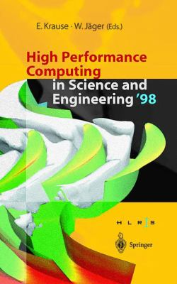 High Performance Computing in Science and Engineering '98: Transactions of the High Performance Computing Center Stuttgart (Hlrs) 1998 9783540650300