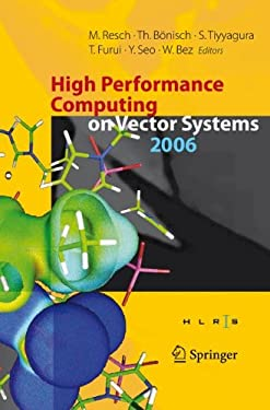 High Performance Computing on Vector Systems: Proceedings of the High Performance Computing Center Stuttgart, March 2006 9783540476924