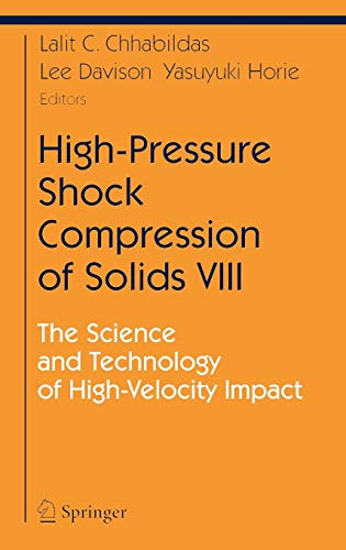 High-Pressure Shock Compression of Solids VIII: The Science and Technology of High-Velocity Impact 9783540228660