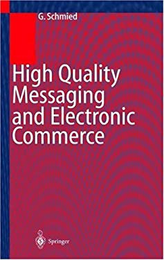 High Quality Messaging and Electronic Commerce: Technical Foundations, Standards and Protocols 9783540646181