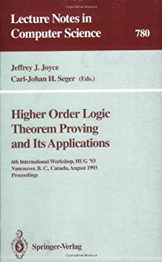 Higher Order Logic Theorem Proving and Its Applications: 6th International Workshop, Hug '93, Vancouver, B.C., Canada, August 11-13, 1993. Proceedings 9783540578260