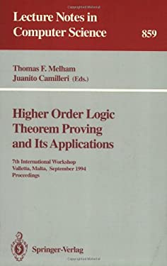 Higher Order Logic Theorem Proving and Its Applications: 7th International Workshop, Valletta, Malta, September 19-22, 1994. Proceedings 9783540584506