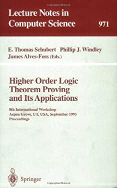 Higher Order Logic Theorem Proving and Its Applications: 8th International Workshop, Aspen Grove, UT, USA, September 11 - 14, 1995. Proceedings 9783540602750