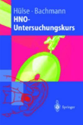 Hno-Untersuchungskurs: Anleitung Zum Untersuchungskurs F R Studenten 9783540637875