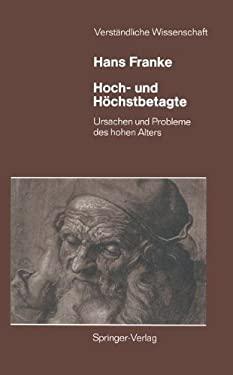 Hoch- Und H Chstbetagte: Ursachen Und Probleme Des Hohen Alters 9783540182603