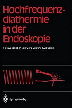 Hochfrequenz-Diathermie in Der Endoskopie 9783540173069