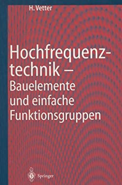 Hochfrequenztechnik: Bauelemente Und Einfache Funktionsgruppen 9783540648413