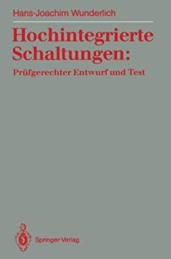 Hochintegrierte Schaltungen: PR Fgerechter Entwurf Und Test 9783540534563