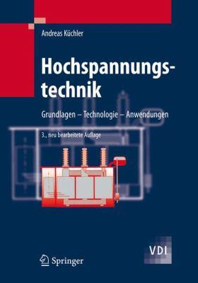 Hochspannungstechnik: Grundlagen - Technologie - Anwendungen 9783540784128