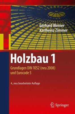 Holzbau 1: Grundlagen DIN 1052 (neu 2008) und Eurocode 5 9783540958581