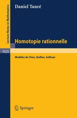 Homotopie Rationelle: Modeles de Chen, Quillen, Sullivan 9783540127260
