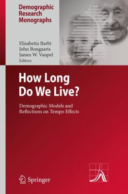 How Long Do We Live?: Demographic Models and Reflections on Tempo Effects 9783540785194