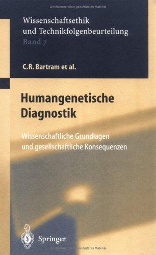 Humangenetische Diagnostik: Wissenschaftliche Grundlagen Und Gesellschaftliche Konsequenzen