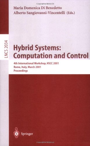 Hybrid Systems: Computation and Control: 4th International Workshop, HSCC 2001 Rome, Italy, March 28-30, 2001 Proceedings Alberto L. Sangiovanni-Vincentelli, Maria D. Di Benedetto