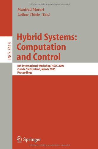 Hybrid Systems: Computation and Control: 8th International Workshop, HSCC 2005 Zurich, Switzerland, March 9-11, 2005 Proceedings 9783540251088
