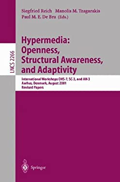 Hypermedia: Openness, Structural Awareness, and Adaptivity: International Workshops Ohs-7, SC-3, and Ah-3, Aarhus, Denmark, August 14-18, 2001. Revise 9783540432937