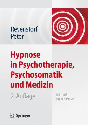 Hypnose in Psychotherapie, Psychosomatik Und Medizin: Manual F R Die Praxis 9783540245841