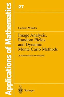 Image Analysis, Random Fields and Dynamic Monte Carlo Methods: A Mathematical Introduction 9783540570691